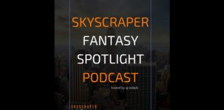 Skyscraper Fantasy Spotlight Podcast